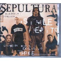 Cd Sepultura - Single Choke - Original