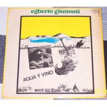 Lp Egberto Gismonti - Agua E Viño - Importado E Raríssimo