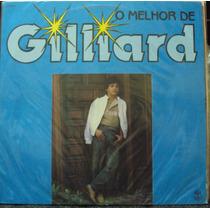 Lp Giliard O Melhor(fretegrátis)