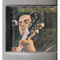 Cd Baden Powell Lacrado Solitude On Guitar Violonista