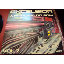 155 Mdv- Lp 1978- Excelsior- A Máquina Do Som- Vol 7- Vinil