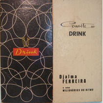Djalma Ferreira E Seus Milionários Do Ritmo-convite Ao Drink