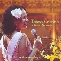 Cd Teresa Cristina O Mundo É Meu Lugar