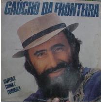 Lp Gaúcho Da Fronteira - Frete Gratis