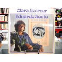 Vinil / Lp - Clara Sverner Interpreta Eduardo Souto - 1982
