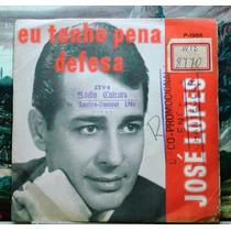 José Lopes - Eu Tenho Pena Compacto Vinil Chantecler 1966