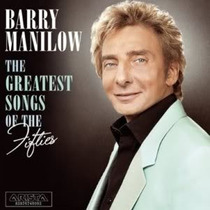 Cd Barry Manilow - Greatest Songs Of The Fifties * Lacrado*