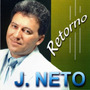 Cd J. Neto - O Retorno Com Playback