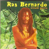 Cd Ras Bernado - Atitude Pátria - Novo***