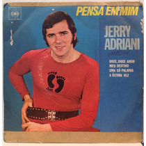 Compacto Vinil Jerry Adriani - Pensa Em Mim - 1971 - Cbs
