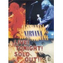 Nirvana - Live! Tonight Sold Out! - Dvd Novo Lacrado
