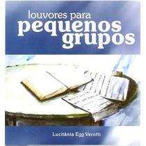 Cd Lucitania Egg Verotti Louvores Para Pequenos Grupos