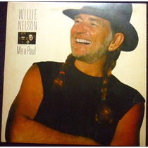 Vinil Willie Nelson - Me & Paul
