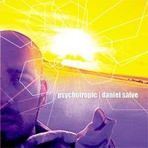 Cd Daniel Salve : Psychotropic - Frete Gratis