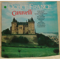 Lp - (070) - Orquestras - Douce France - Caravelli