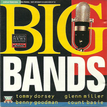 Big Bands Tommy Dorsey Glenn Miller Benny Goodman Count Basi