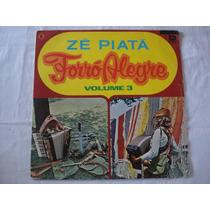 Ze Piata-lp-vinil-forró Alegre-vol. 3-mpb-sertanejo-zé Piatá