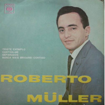 Roberto Müller Triste Exemplo - Compacto Vinil Cbs
