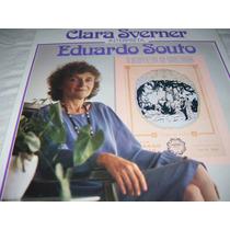 Lp,clara Sverner; Interpreta Eduardo Souto Frete 26,00 R