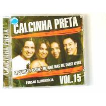 Cd Calcinha Preta - Vol 15 - Original - Lacrado - Cdlandia