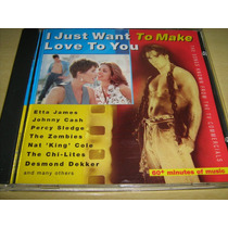 Cd I Just Want To Make Love To You - Flashbacks Românticos