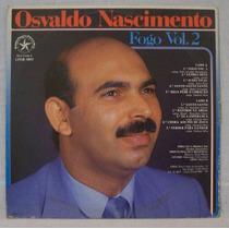 Lp Osvaldo Nascimento - Fogo Vol 02