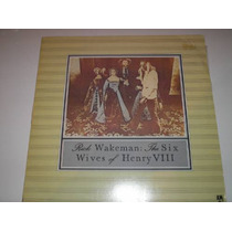 Lp Rick Wakeman - The Six Wives Of Henry Viii - 1987