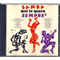 Cd Samba Que Te Quero Sempre - Vol.2 - 1991