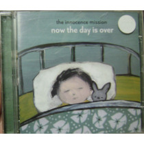 Cd Innocence Mission / Now The Day Is Over / Frete Grátis