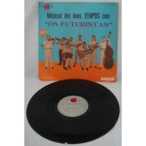Os Futuristas Lp Música Dos Bons Tempos 2o. Volume Mono