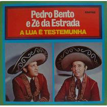 Pedro Bento & Zé Da Estrada Lp Nacional Usado A Lua É Teste
