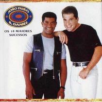 Cd Joao Paulo E Daniel Os 14 Maiores Sucessos - Raro