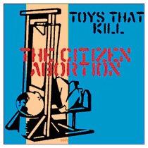 Cd-toys That Kill-the Citizen Aborton
