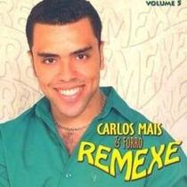 Cd Carlos Mais - Remexe - Lacrado - Frete Gratis