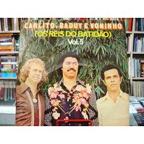 Vinil / Lp - Carlito, Baduy E Voninho - Volume 5 - 1978