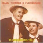 Cd Raul Torres & Florêncio - Os Inesquecíveis - Frete Gratis