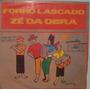 Zé Da Obra - Forró Lascado - 1977