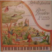 Roberto Szidon - Piano Brasileiro 100 Anos De Sucesso 1980