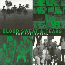 Blood Sweat And Tears - The Collection