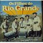 Lp Os Filhos Do Rio Grande Duas Gaitas No Fand(frete Grátis)