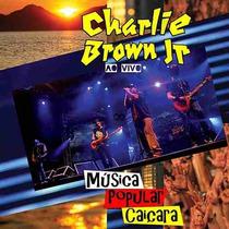 Cd Charlie Brown Jr Ao Vivo Musica Popular Caicara -falcao