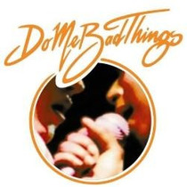 Cd Single Do Me Bad Things - What