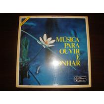 Música Para Ouvir E Sonhar (coletânea De Orquestras)