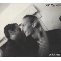 Pearl Jam - Who You Are Cd Import. Lacrado - Frete Grátis