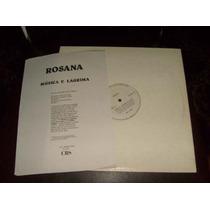 Lp Vinil Raro Promo Invendavel - Rosana - Musica E Lagrima