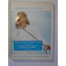 Roberto Carlos - Pra Sempre Ao Vivo Pacamembu - Dvd Original