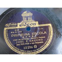 78 Rpm Dupla Joel E Gaucho Odeon Primeira Escola I Love You