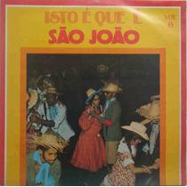 Zeferino & Sua Gente Lp Isto É Que É São João Vol. 8 1976