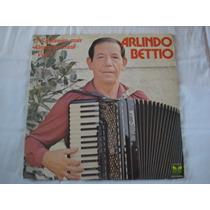 Arlindo Bettio-lp-vinil-sanfoneiro Mais Alegre-vol 5-mpb