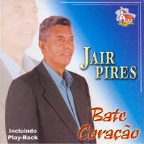 Jair Pires - Cd Bate Coração C/ Playback